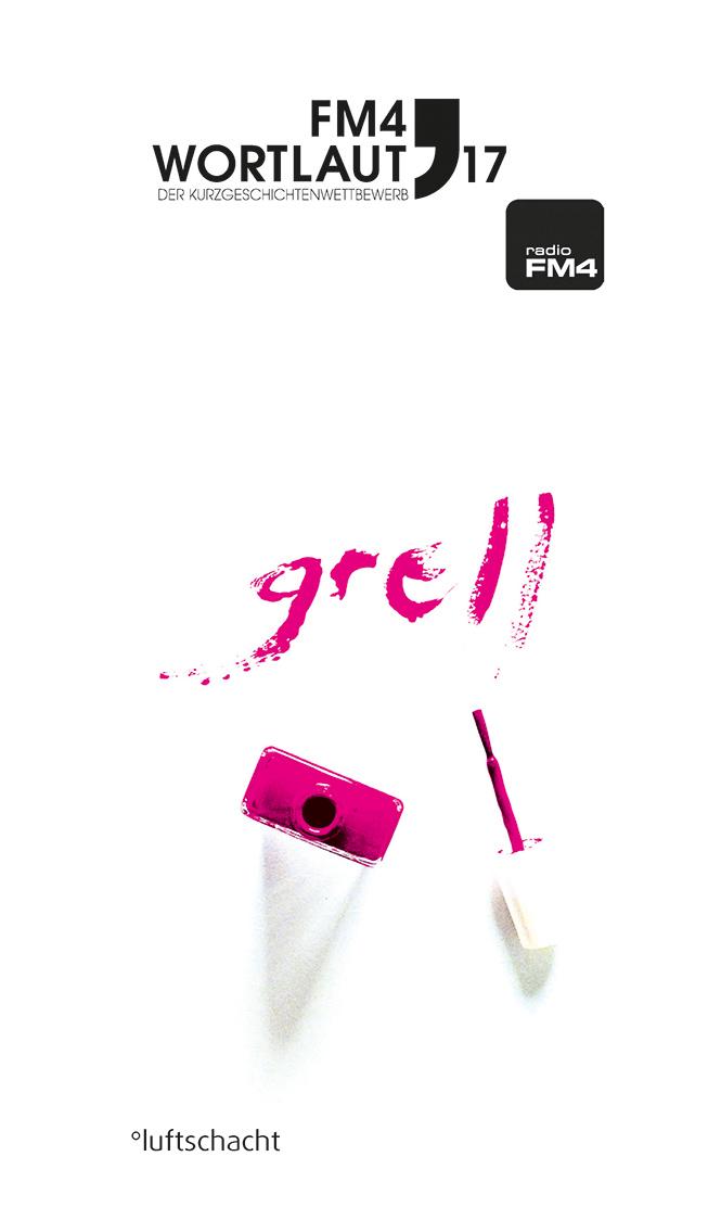 Neu Fm4 Wortlaut 2017 Grell Luftschacht Verlag